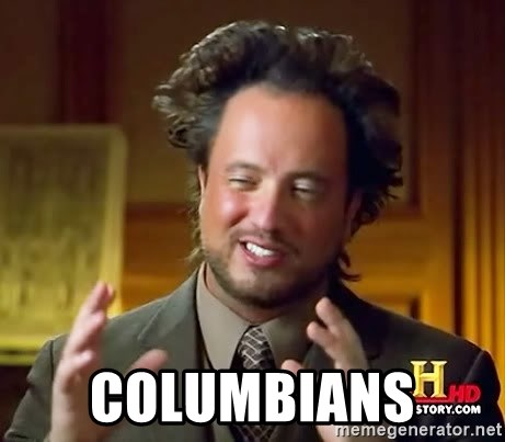 Ancient Aliens -  Columbians