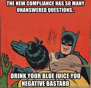 batman slap robin - The new compliance has so many unanswered questions.. Drink your blue juice you negative bastard