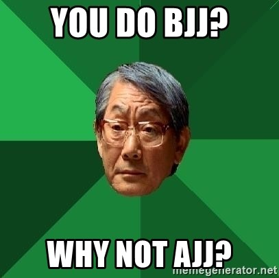 High Expectations Asian Father - You do bjj? why not ajj?