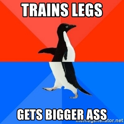 Socially Awesome Awkward Penguin - Trains legs  gets bigger ass