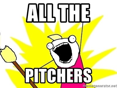 X ALL THE THINGS - ALL THE PITCHERS