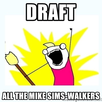 All the things - draft all the mike sims-walkers
