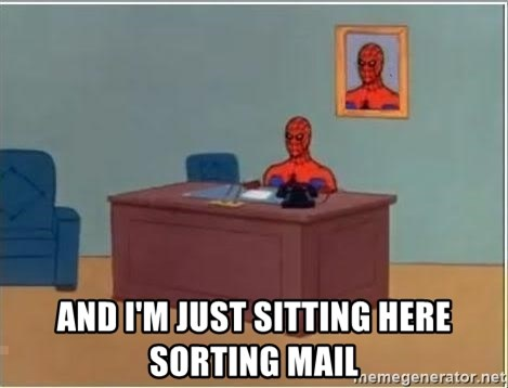 Spiderman Desk -  AND I'M JUST SITTING HERE SORTING MAIL