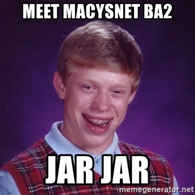 Bad Luck Brian - Meet MacysNet BA2 Jar Jar