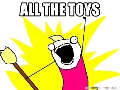 X ALL THE THINGS - all the toys