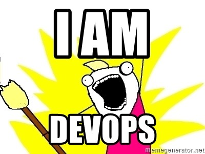 X ALL THE THINGS - I AM  DEVOPS