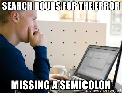 Computer Programmer - Search hours for the error Missing a semicolon