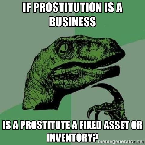 Philosoraptor - If prostitution is a business is a prostitute a fixed asset or inventory?