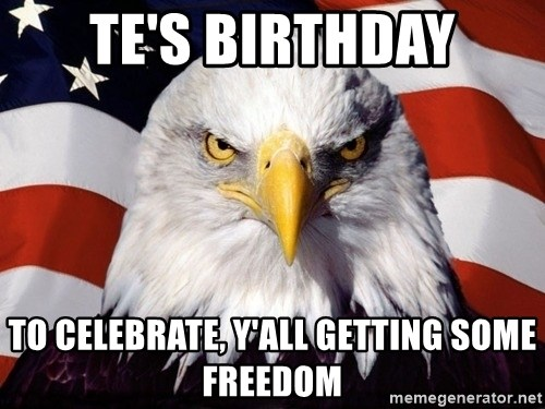 American Pride Eagle - Te's Birthday To celebrate, y'all getting some freedom