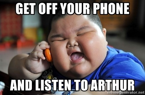 Fat Asian Kid - Get off your PHONE AND LISTEN TO ARTHUR