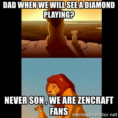 Lion King Shadowy Place - Dad when we will see a diamond playing? Never son , we are zencraft fans