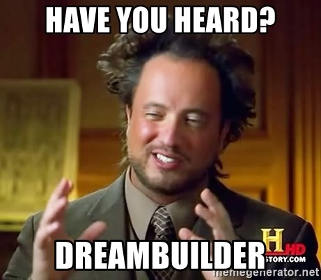 Ancient Aliens - have you heard? dreambuilder