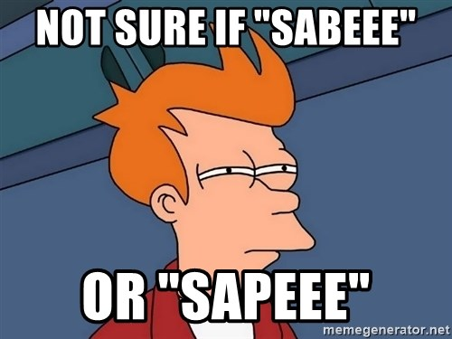 "Futurama Fry - NOT SURE IF ""SABEEE"" OR ""SAPEEE"""