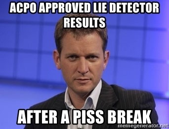 Jeremy Kyle - ACPO APPROVED LIE DETECTOR RESULTS AFTER A PISS BREAK