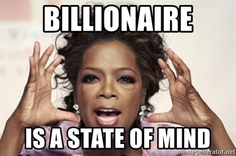 oprah - Billionaire is a state of mind