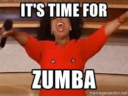 giving oprah - It's time for Zumba