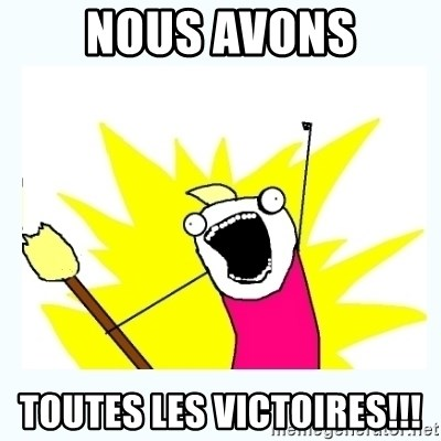 All the things - Nous avons TOUTES LES VICTOIRES!!!