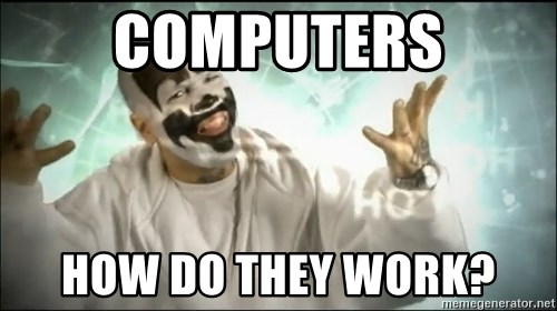 Insane Clown Posse - COMPUTERS HOW DO THEY WORK?