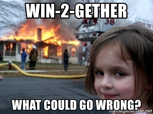 Disaster Girl - Win-2-Gether What could go wrong?