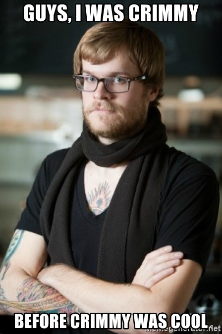 hipster Barista - Guys, I was Crimmy Before Crimmy was cool