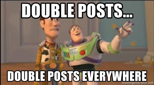 X, X Everywhere  - Double Posts... Double Posts Everywhere