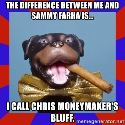 Triumph the Insult Comic Dog - The difference between me and Sammy Farha is... I call chris Moneymaker's bluff.