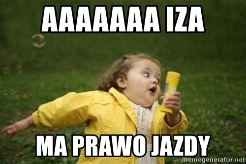 Little girl running away - AAAAAAA IZA MA PRAWO JAZDY