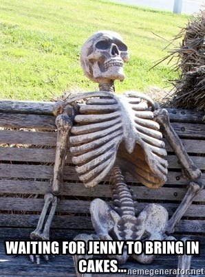 Waiting Skeleton -  Waiting for jenny to bring in cakes...