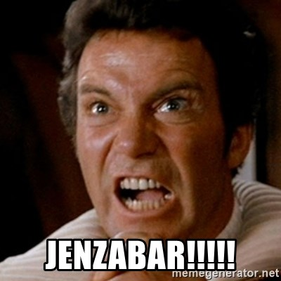 Kirk screaming Khan -  JENZABAR!!!!!