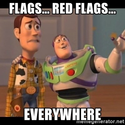 X, X Everywhere  - Flags... Red Flags... everywhere