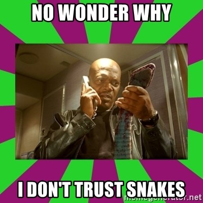 SNAKES ON A PLANE - No wonder why I don't trust snakes