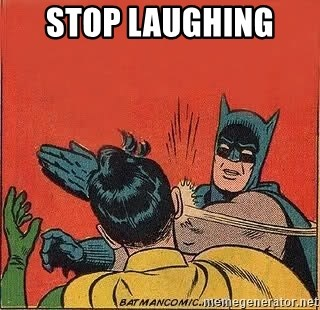 batman slap robin - STOP LAUGHING