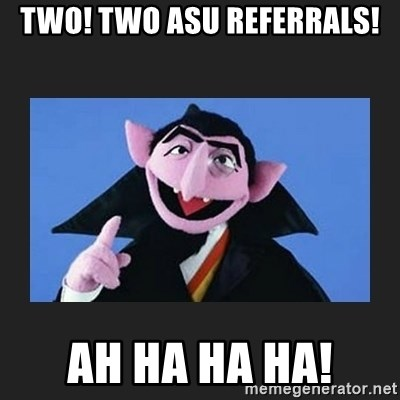 The Count from Sesame Street - TWO! TWO ASU REFERRALS! AH HA HA HA!