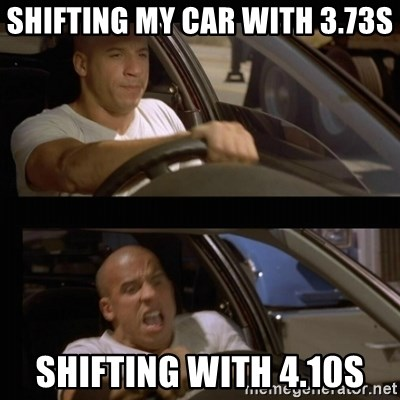 Vin Diesel Car - Shifting my car with 3.73s Shifting with 4.10s
