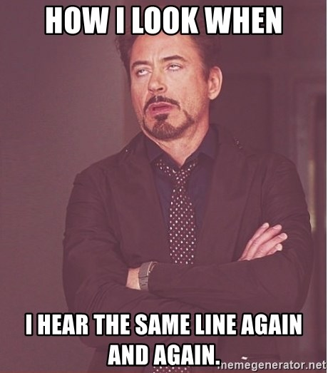 Robert Downey Junior face - How I look when I hear the same line again and again.
