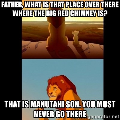 Lion King Shadowy Place - FATHER, WHAT IS THAT PLACE OVER THERE WHERE THE BIG RED CHIMNEY IS? THAT IS MANUTAHI SON. YOU MUST NEVER GO THERE