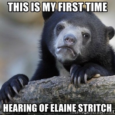 Confession Bear - This is my first time hearing of Elaine Stritch