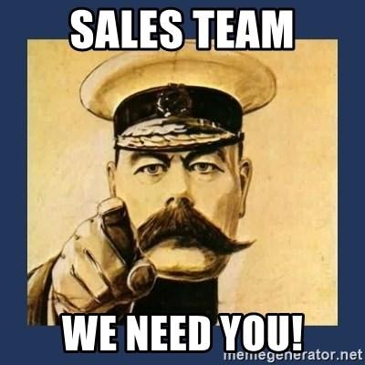 your country needs you - SALES TEAM WE NEED YOU!
