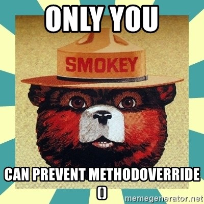 Smokey the Bear - Only you can prevent methodOverride()