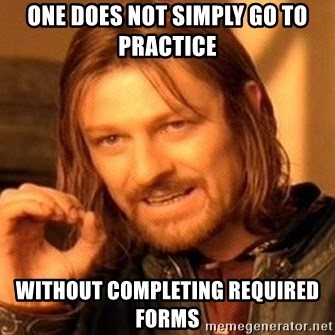One Does Not Simply - One Does Not Simply Go to Practice Without Completing Required Forms