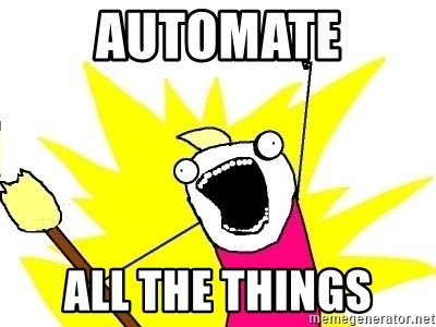 X ALL THE THINGS - Automate All the things
