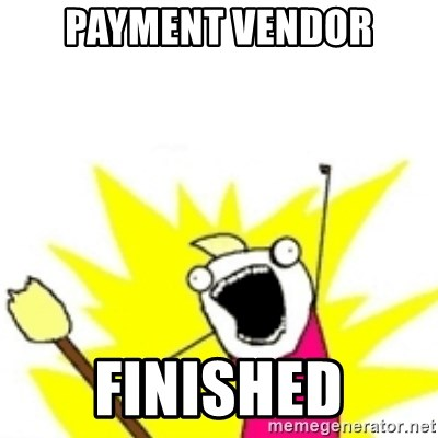 x all the y - payment vendor finished