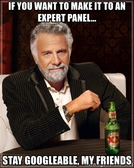 Dos Equis Guy gives advice - If you want to make it to an expert panel... Stay Googleable, My Friends