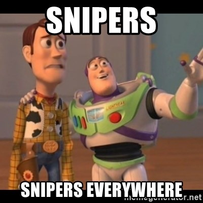 X, X Everywhere  - snipers snipers everywhere
