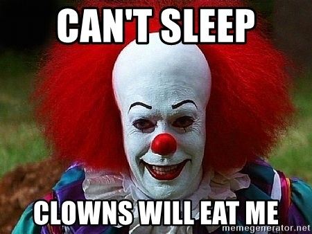 Pennywise the Clown - can't sleep clowns will eat me