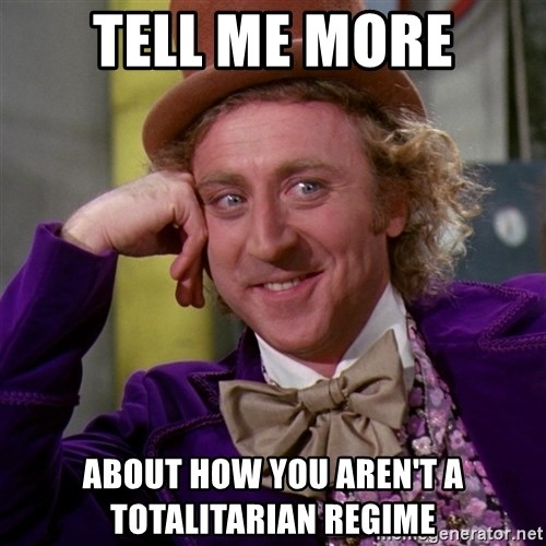Willy Wonka - Tell me more about how you aren't a totalitarian regime