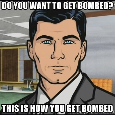 Archer - Do you want to get bombed? This is how you get bombed