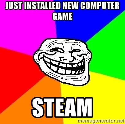 Trollface - Just installed new computer game Steam