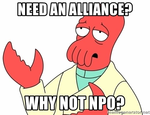 Why not zoidberg? - need an alliance? why not npo?