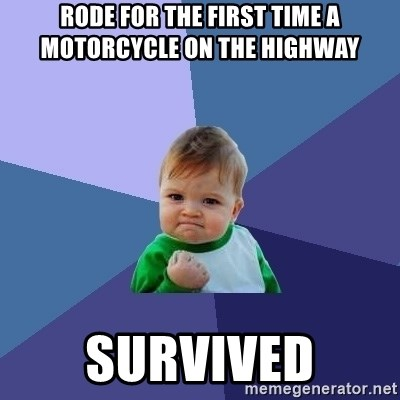 Success Kid - Rode for the first time a motorcycle on the highway survived